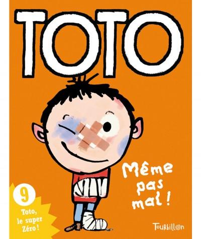 Toto le super zéro ! T9 : Même pas mal ! (Serge Bloch, Franck Girard) - Editions Tourbillon