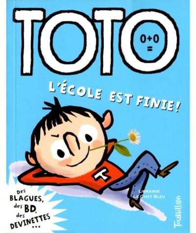 Toto le super zéro ! T4 : L'école est finie ! (Serge Bloch, Franck Girard)