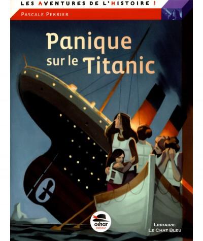 Panique sur le Titanic (Pascale Perrier) - OSKAR Editeur