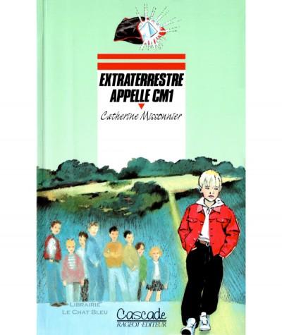 Extraterrestre appelle CM1 (Catherine Missonnier) - Collection Cascade - Rageot-Editeur