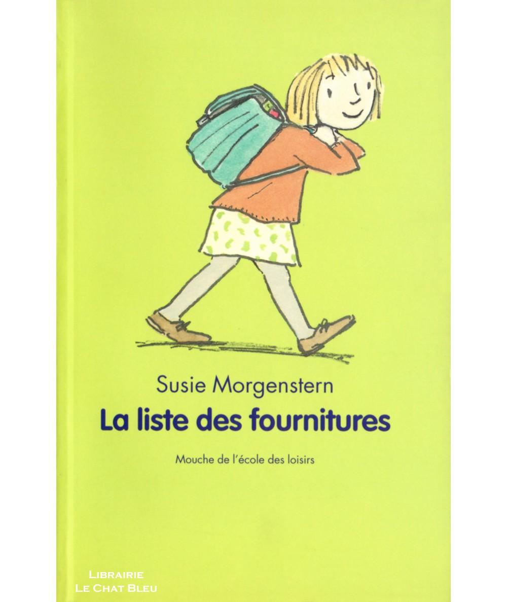 La liste des fournitures (Susie Morgenstern) - Collection Mouche - L'école des loisirs