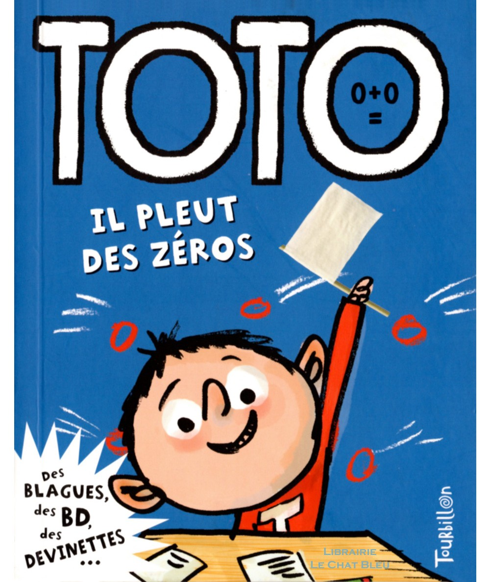 Toto le super zéro ! T8 : Il pleut des zéros (Serge Bloch, Franck Girard) - Editions Tourbillon