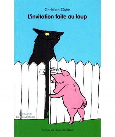 L'invitation faite au loup (Christian Oster) - Collection Animax - L'école des loisirs