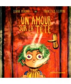Un amour sur la tête (Luana Vergari) - Editions Père Fouettard