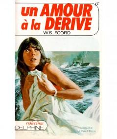 Un amour à la dérive (W.S. Foord) - Delphine N° 412 - Les Éditions Mondiales
