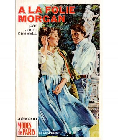 A la Folie Morgan (Janet Kebbell) - Modes de Paris N° 92 - Les Editions Mondiales