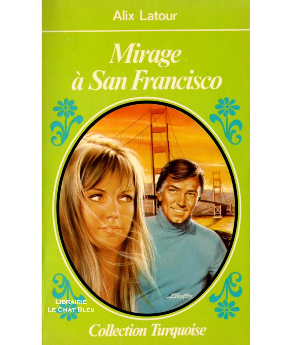 Mirage à San Francisco (Alix Latour) - Turquoise N° 6 - Presses de la Cité