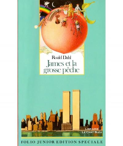 James et la grosse pêche (Roald Dahl) - Folio Junior N° 517 - Gallimard