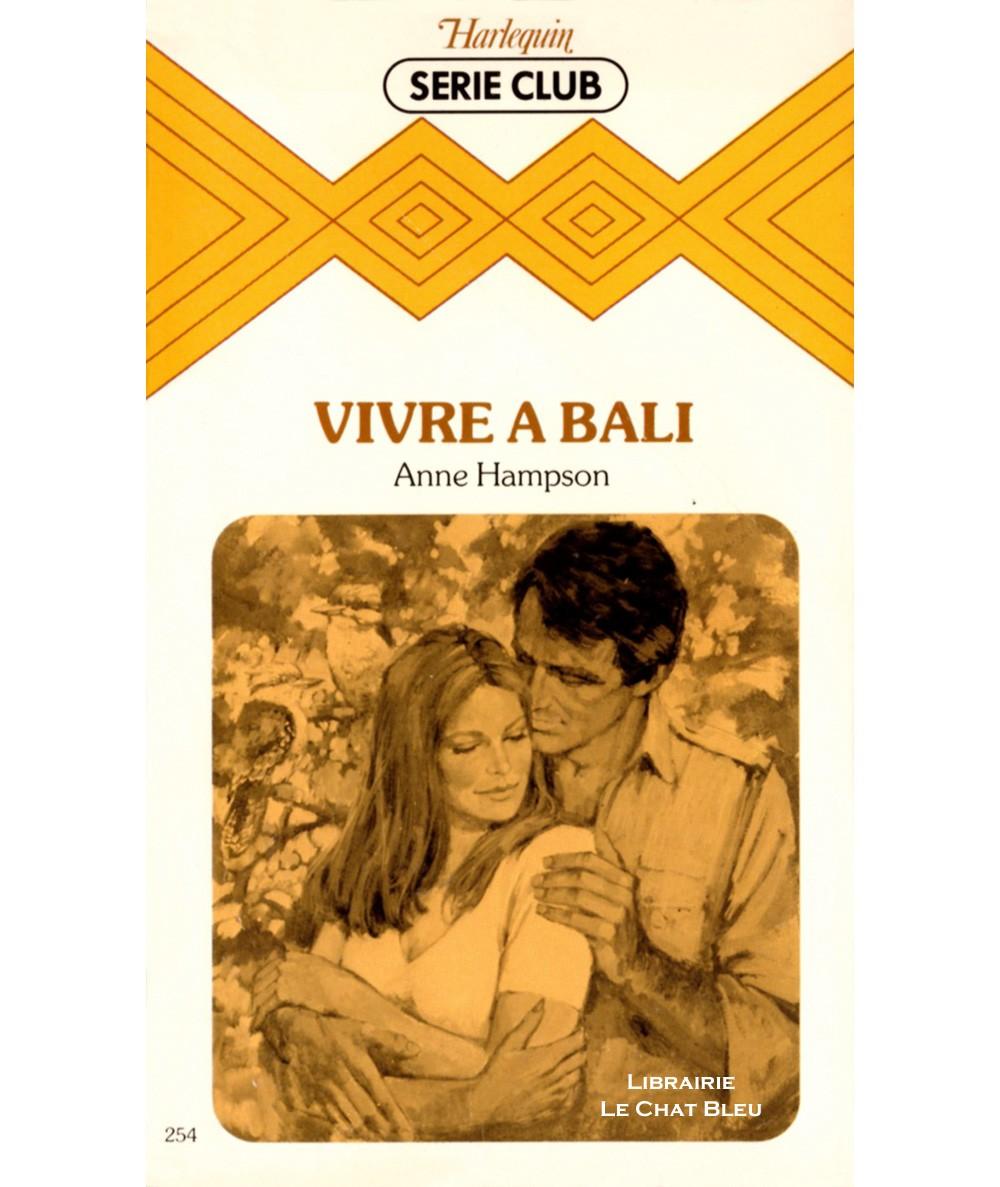 Vivre à Bali (Anne Hampson) - Harlequin Série club N° 254