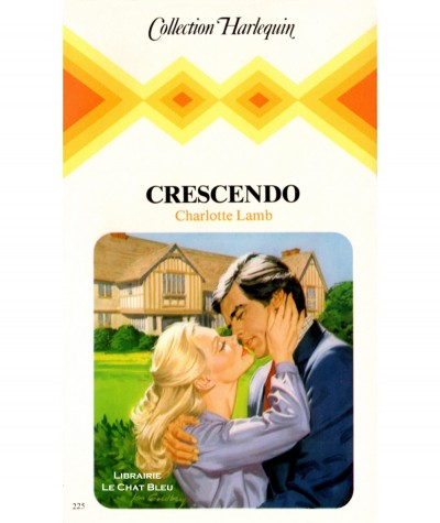 Crescendo (Charlotte Lamb) - Collection Harlequin N° 225