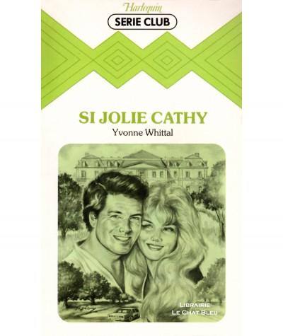 Si jolie Cathy (Yvonne Whittal) - Harlequin Série Club N° 347