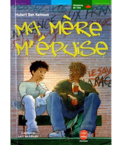 Ma mère m'épuise (Hubert Ben Kemoun) - Le livre de poche N° 696