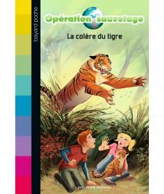 Opération sauvetage T3 : La colère du tigre (Jean-Marie Defossez) - Bayard Jeunesse