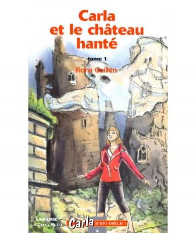 Carla et le château hanté T1 (Fiona Guillen) - Collection Carla s'en mêle !