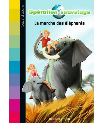 Opération sauvetage T2 : La marche des éléphants (Jean-Marie Defossez) - Bayard Jeunesse