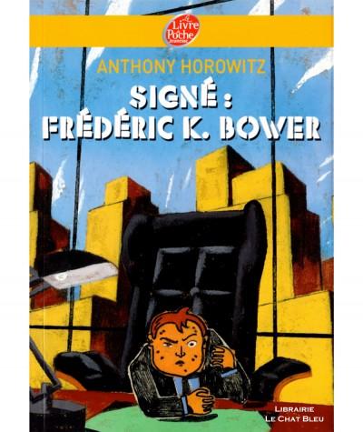 Signé : Frédéric K. Bower (Anthony Horowitz) - Le livre de poche N° 981