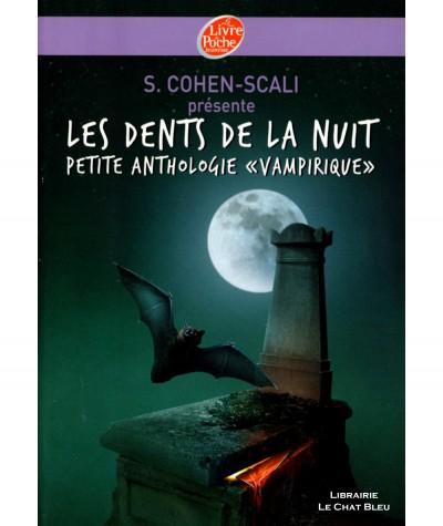 Les dents de la nuit - Petite anthologie « vampirique » (Sarah Cohen-Scali) - Le livre de poche N° 1395