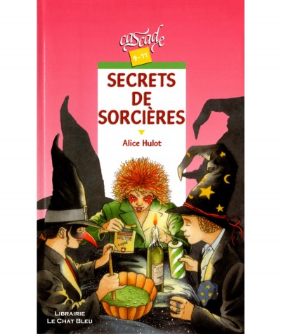 Secret de sorcières (Alice Hulot) - Collection Cascade - Rageot Editeur