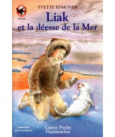Liak et la déesse de la Mer (Yvette Edmonds) - Castor Poche N° 559 - Flammarion