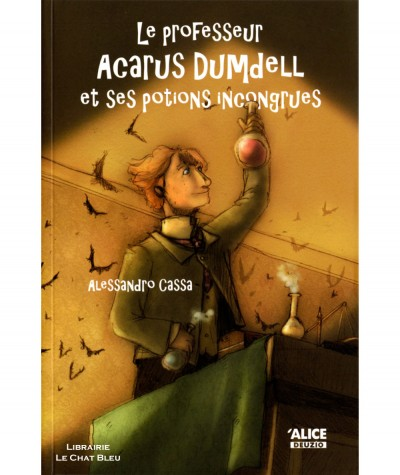 Dumdell T1 : Le professeur Acarus Dumdell et ses potions incongrues (Alessandro Cassa) - Editions ALICE