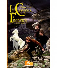 Les Chevaux Fantômes T1 : L'enfant de Bibracte (Philippe Bouin) - Editions Eveil & Découvertes