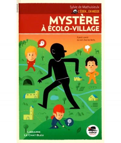 L'Eden… en mieux T2 : Mystère à écolo-village (Sylvie de Mathuisieulx) - OSKAR Editeur