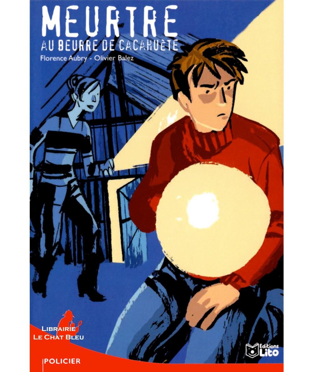 Meurtre au beurre de cacahuète (Florence Aubry) - Editions LITO