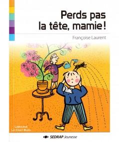 Perds pas la tête, mamie ! (Françoise Laurent) - SEDRAP Jeunesse