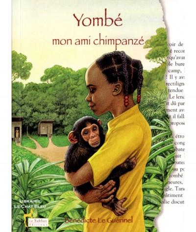 Yombé, mon ami chimpanzé (Bénédicte Le Guérinel) - Le Sablier Editions