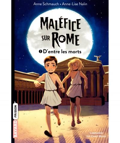 Maléfice sur Rome T1 : D'entre les morts (Anne Schmauch) - BAYARD Jeunesse