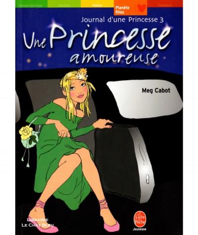 Journal d'une princesse T3 : Une princesse amoureuse (Meg Cabot) - Li livre de poche N° 816