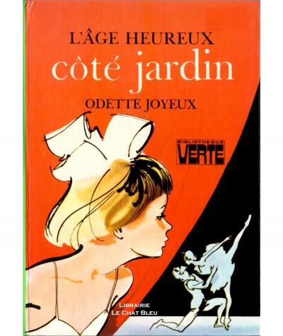 L'âge heureux : Côté jardin (Odette Joyeux) - Bibliothèque verte - Hachette