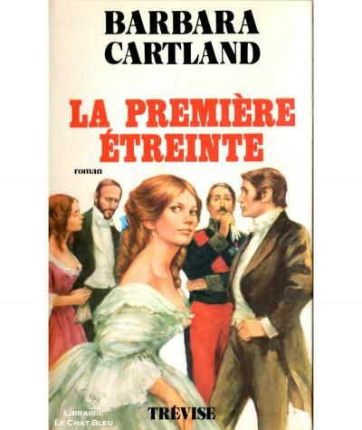 La première étreinte (Barbara Cartland) - Editions de Trévise