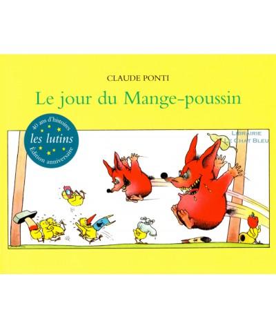 Le jour du Mange-poussin (Claude Ponti) - Collection Les lutins - L'école des loisirs