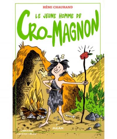 Le jeune homme de Cro-Magnon (Rémi Chaurand) - MILAN Jeunesse