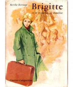 Brigitte et la tentation de Roseline (Berthe Bernage) - Editions Gautier-Languereau