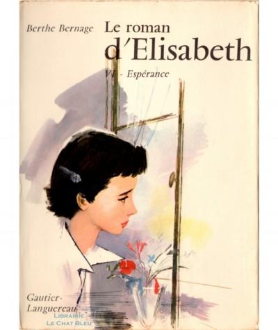 Le roman d'Elisabeth T6 : Espérance (Berthe Bernage) - Editions Gautier-Languereau