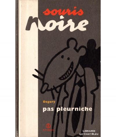 Pas pleurniche (Dagory) - Souris noire N° 7 - Editions SYROS