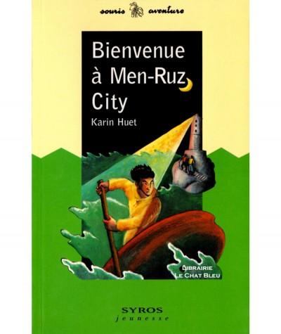 Bienvenue à Men-Ruz City (Karin Huet) - Souris aventure - Editions SYROS