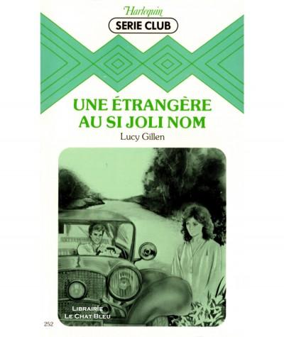 Une étrangère au si joli nom (Lucy Gillen) - Harlequin Série Club N° 252