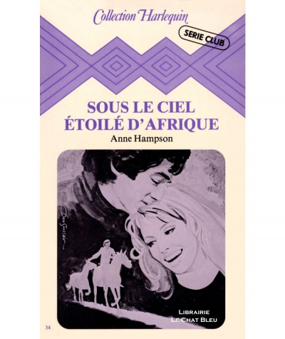 Sous le ciel étoilé d'Afrique (Anne Hampson) - Harlequin Série Club N° 34