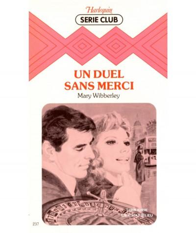Un duel sans merci (Mary Wibberley) - Harlequin Série Club N° 237