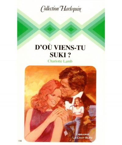 D'où viens-tu Suki ? (Charlotte Lamb) - Collection Harlequin N° 330