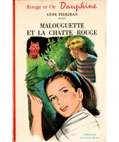 Malouguette et la chatte rouge (Anne Pierjean) - Bibliothèque Rouge et Or Dauphine N° 262