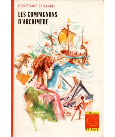 Les compagnons d'Archimède (Christiane Dollard) - Collection Spirale N° 3.533