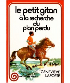 Le petit gitan à la recherche du plan perdu (Geneviève Laporte) - Collection Spirale N° 3.568