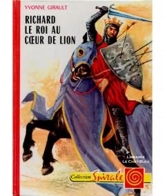 Richard, le roi au Coeur de lion (Yvonne Girault) - Collection Spirale N° 408