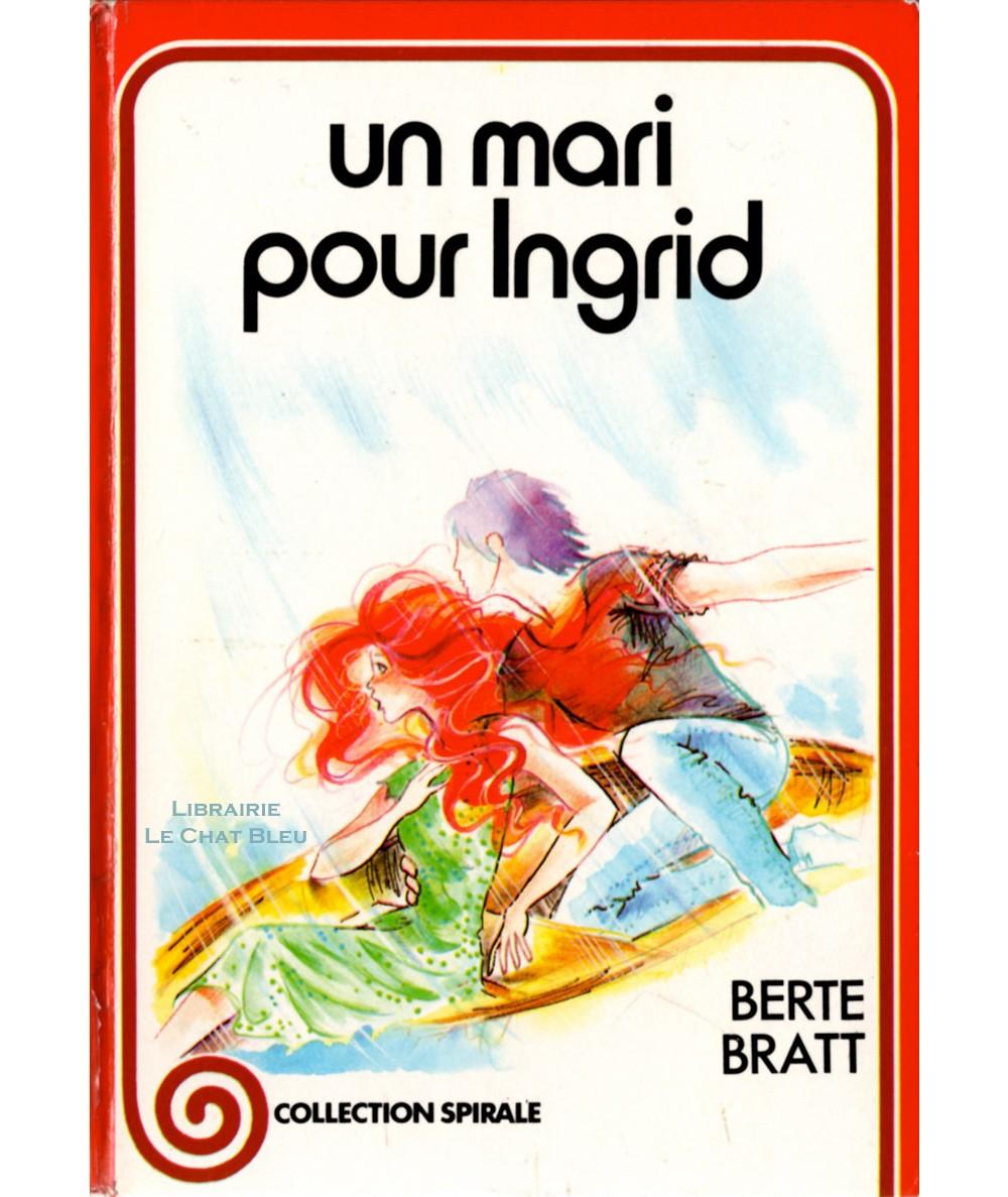 Un mari pour Ingrid (Berte Bratt) - Collection Spirale N° 3.571