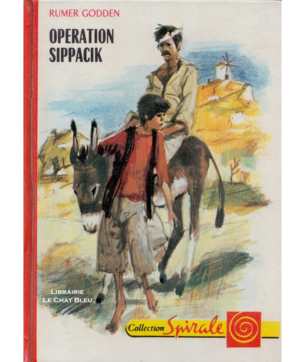 Opération Sippacik (Rumer Godden) - Collection Spirale N° 3.506