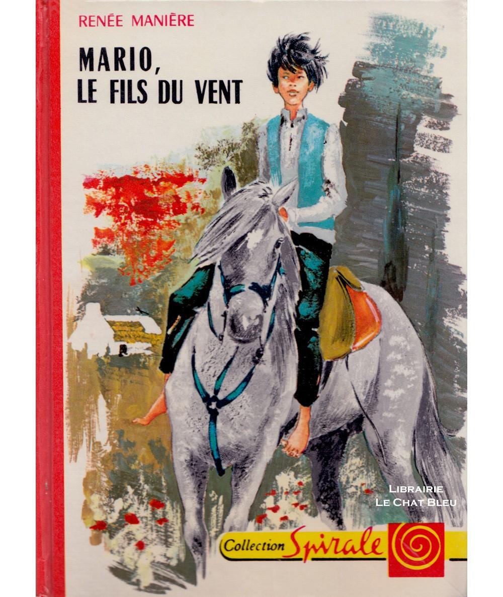 Mario, le fils du vent (Renée Manière) - Collection Spirale N° 437